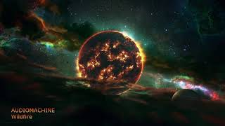 Audiomachine - Wildfire (Extended Version)