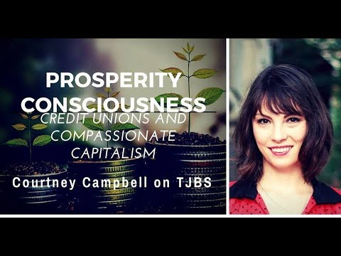 Compassionate Capitalism and Credit Unions - Courtney Campbell on TJBS