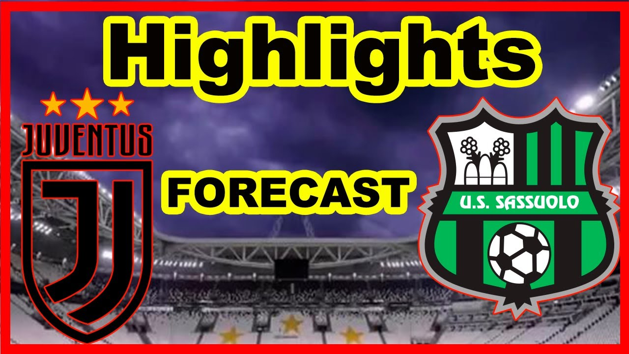 Juventus vs Sassuolo Highlights value - YouTube