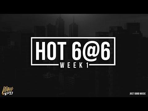 Wave 89.1 HOT 6@6 Week 1 2018