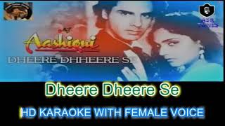 Dheere Dheere Se (Aashiqui) HD KARAOKE WITH FEMALE VOICE BY AAKASH