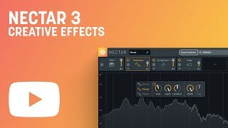 Make Vocals Stand Out in a Mix with Nectar 3 Creative Effects