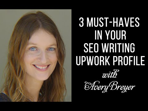 How to Become a Freelance SEO Writer: 3 Things You MUST Put in Your UpWork Profile