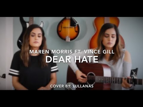Maren Morris Ft. Vince Gill - Dear Hate | Cover By: LULLANAS