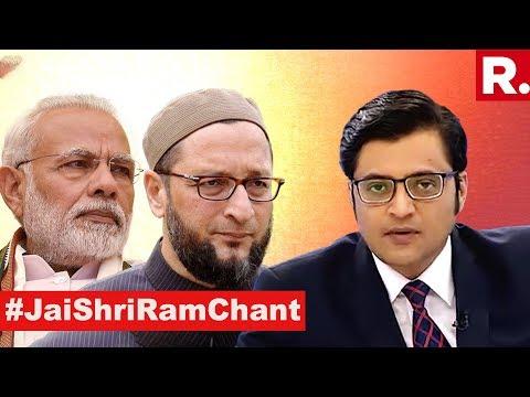 #JaiShriRamChant Angers Asaduddin Owaisi | The Debate With Arnab Goswami