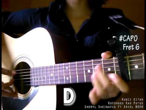 (Kunci Gitar) Kutunggu Kau Putus - Sheryl Sheinafia ft Ariel NOAH