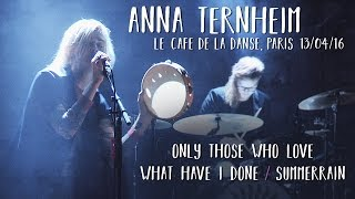 Anna Ternheim - Only Those Who Love / What Have I Done / Summerrain