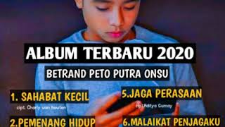Download lagu BETRAND PETO PUTRA ONSU-FULL ALBUM TERBARU 2020