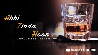 Abhi Zinda Hoon To Jee Lene Do 💔
