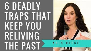 6 Deadly Traps That Keep You Reliving the Past - Christian Counseling