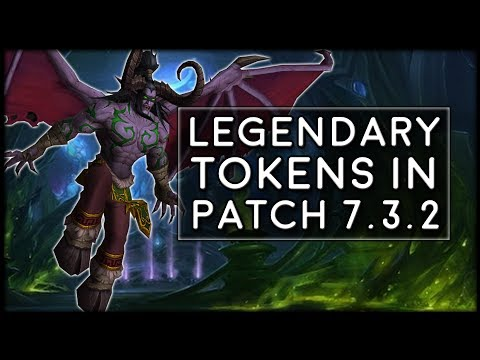 NEW Legendary Tokens In Patch 7.3.2 | World of Warcraft Legion