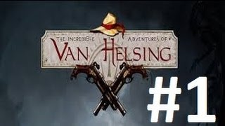 The Incredible Adventures of Van Helsing Walkthrough Part 1 Full Game Let