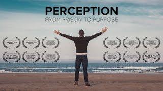 Perception   From Prison to Purpose