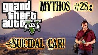 Grand Theft Auto V! | M&L | Mythos #28: Suicidal Car! [DE]