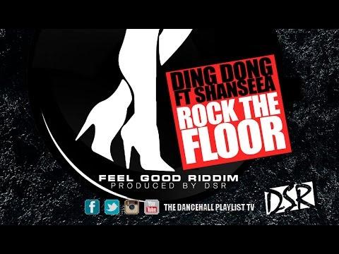 Ding Dong Feat. Shenseea - Rock The Floor (Feel Good Riddim) 2016