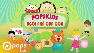 Giới Thiệu  POPS Kids - Ngôi Nhà Của Con