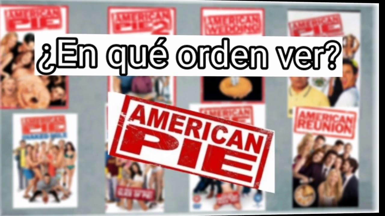 American Pie Presenta Una Fiesta De Pelotas en qué orden ver american pie