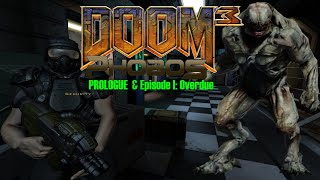 DOOM 3: PHOBOS (PROLOGUE and EPISODE I: Overdue) (Mod for Doom III) - NO DEATH RUN (FULL GAMEPLAY)
