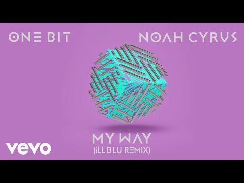Download Youtube: One Bit, Noah Cyrus - My Way (iLL BLU Remix) (Audio)