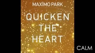 Maxïmo Park - Calm
