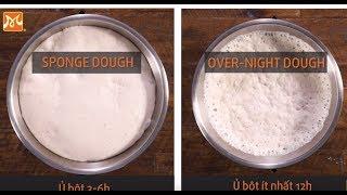 Hướng dẫn kỹ thuật Sponge dough method and Overnight dough method | Hướng Nghiệp Á Âu