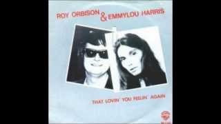 "Emmylou Harris & Roy Orbison  ""That Lovin"