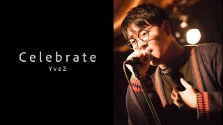 Celebrate / YveZ   (2019.10.18  Live at Shibuya HOME  『tossed coin ~supported by Eggs~』)