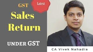 Sales Return under GST - CA VIVEK NAHADIA