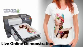 Direct to Garment Printer Demonstration  See the Viper2 Live Online