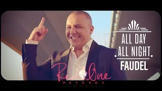 Faudel & RedOne - All Day All Night (EXCLUSIVE Music Video) | Arabic Version | 2018