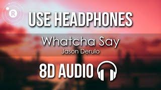 Jason Derulo - Whatcha Say (8D AUDIO)