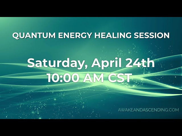 Don't miss this powerful Quantum Energy Healing session