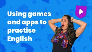Using Games And Apps To Practise English | Learn English With Cambridge