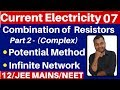 Current Electricity 07 : Combination Of Resistors - Part 2 ( Potential Method and Infinite Network)