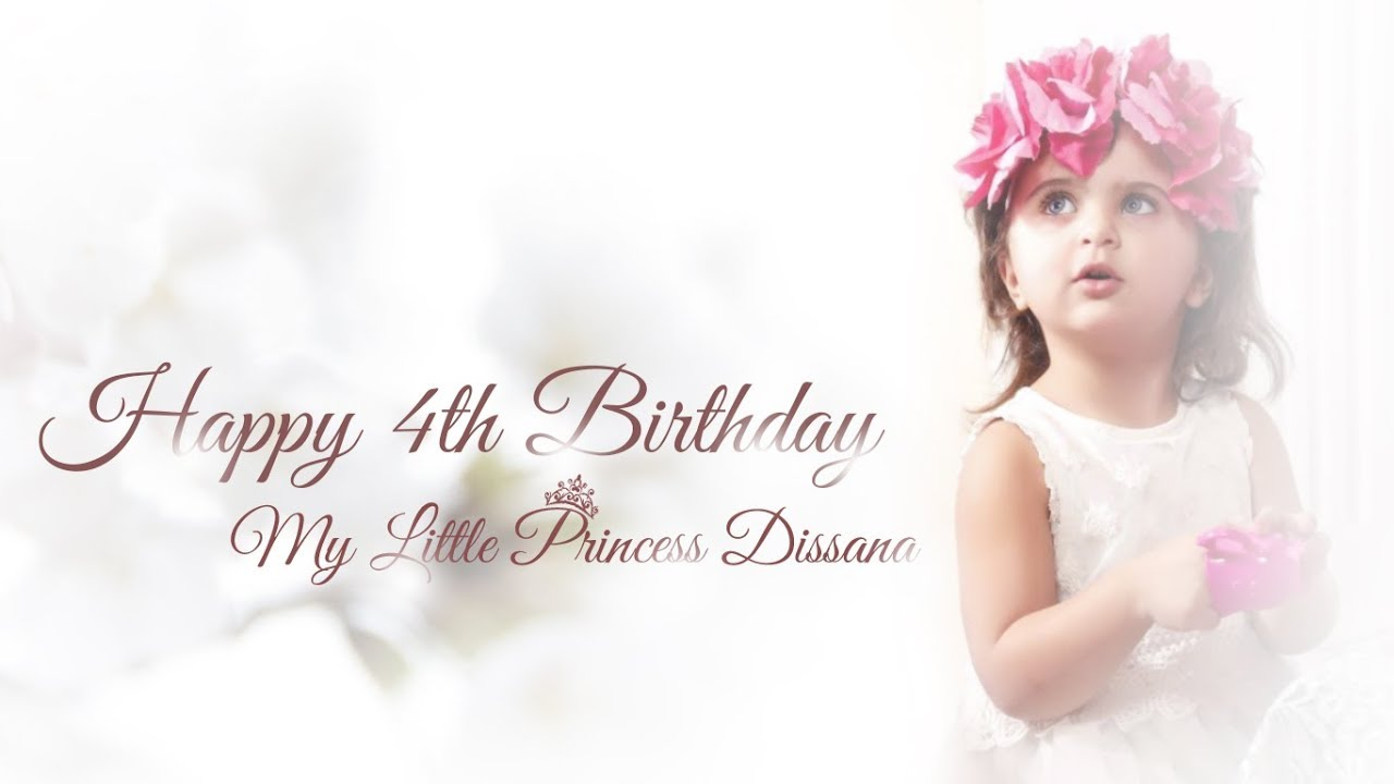 Daddy Little Angle Happy 4th Birthday Little Princess Dissana Youtube