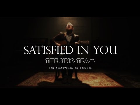 The Sing Team - Satisfied In You (Psalm 42) [subtitulado en español]