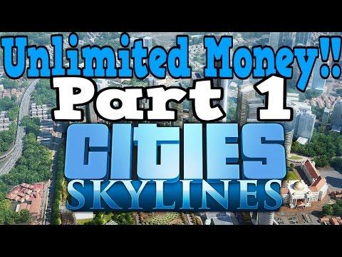 Cities: Skylines - Unlimited Money City For FUN!!