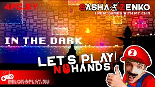 IN THE DARK Gameplay (Chin & Mouse Only)