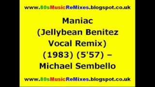Maniac (Jellybean Benitez Vocal Remix) - Michael Sembello | 80s Dance Music | 80s Club Mixes