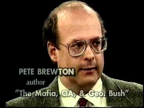 The Mafia, CIA and Bush Senior - Pete Brewton, Author, Journalist (1992)  Part 1 of 2