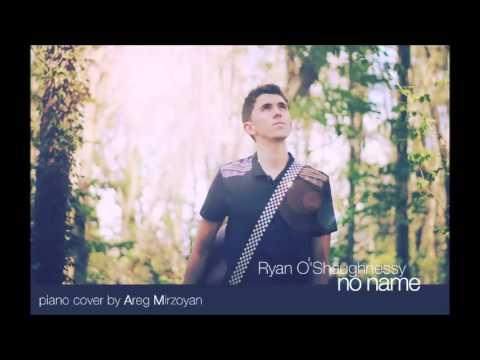 Ryan O'Shaughnessy - No Name (Piano cover by Areg Mirzoyan)