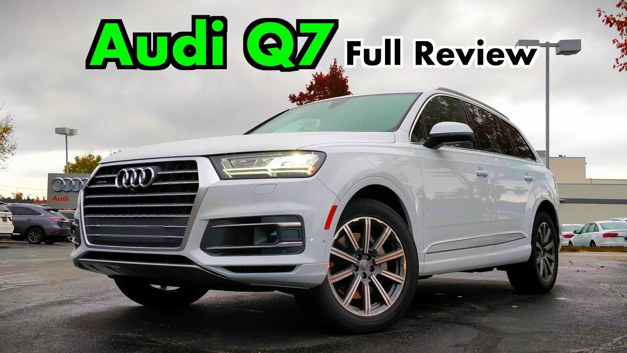 2019 Audi Q7 Full Review Drive A Few Changes To The Best Driving Three Row
