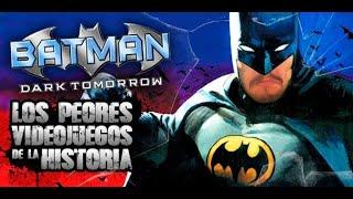 Los Peores Videojuegos de la Historia: Batman Dark Tomorrow