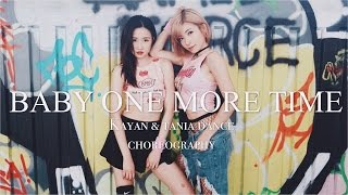 BABY ONE MORE TIME| Kayan & Tania Dance Choreography