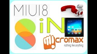 MIUI 8 Rom for Micromax Nitro A310/311||MIUI 8 Custom Rom for all Smartphones!
