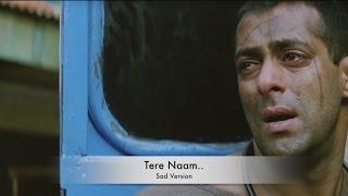Tere Naam.. | Sad Version | HD