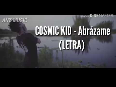 Abrazame - COSMIC KID (Pedrito Vm) LETRA