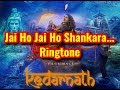 Jai Ho Jai Ho Shankara Ringtone Download | Kedarnath | mr. unique