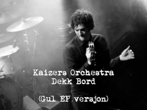 Dekk Bord Gul EP versjon - Kaizers Orchestra mp3