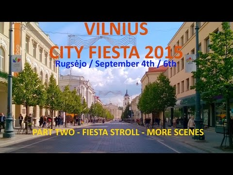 VILNIUS CITY FIESTA 2015 - PART TWO